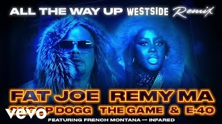Fat Joe, Remy Ma, Snoop Dogg, The Game, E-40 - All The Way Up (Westside Remix) (Audio)