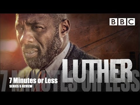 Luther Series 5 Review   7 Minutes or Less