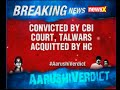 Convicted by CBI court, Allahabad High Court acquits Talwars - Video