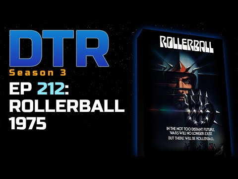 DTR Ep 212: Rollerball 1975