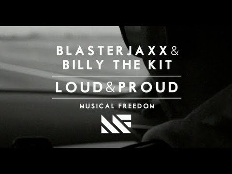 Loud & Proud (Original Mix) - Billy The Kit, Blasterjaxx