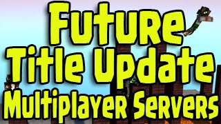 Minecraft PS3, PS4, Xbox - Future Title Update Bigger Multiplayer Servers