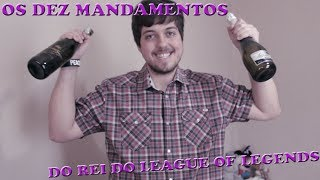 10 Mandamentos Do Rei Do League Of Legends