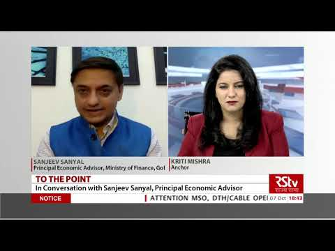 To The Point with Sanjeev Sanyal, Principal Economic Advisor, Ministry of Finance, GoI