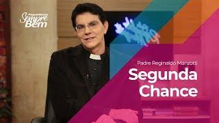Padre Reginaldo Manzotti - Segunda Chance