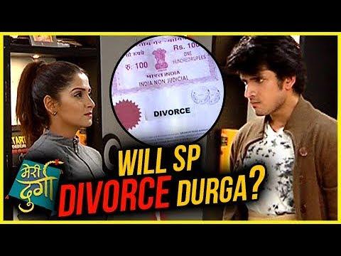 SP To DIVORCE Durga? Meri Durga