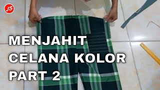 Video Cara Menjahit Celana Kolor Part 1 MP3, 3GP, MP4, WEBM, AVI, FLV September 2018