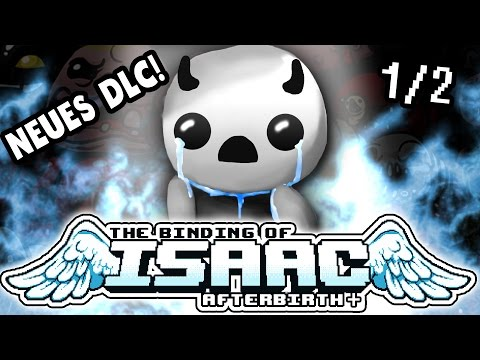 Neuer Charakter, Neues DLC! | Part 1.1 | Isaac: Afterbirth Plus