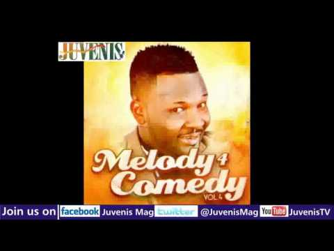 MELODY 4 COMEDY (Vol.4) Part 3 (Nigerian Music & Entertainment)