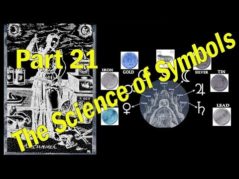 Science of the Symbols Part 21 - Alchemy of the Hermetic Symbols