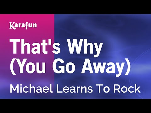 Karaoke That's Why (You Go Away) - Michael Learns To Rock *