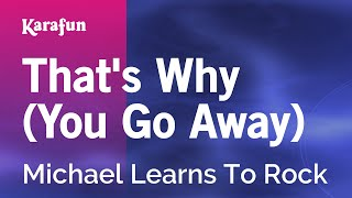 Video Karaoke That's Why (You Go Away) - Michael Learns To Rock * MP3, 3GP, MP4, WEBM, AVI, FLV Desember 2018