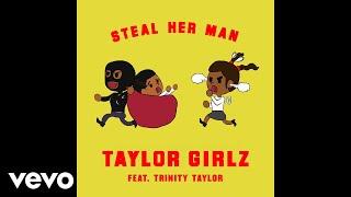 "Taylor Girlz's hit single ""Steal Her Man"" ft. Trinity Taylor! Get it on:Apple Music: http://smarturl.it/iStealHerMan?IQid=ytSpotify: http://smarturl.it/sStealHerMan?IQid=ytGoogle Play: http://smarturl.it/gStealHerMan?IQid=ytAmazon: http://smarturl.it/azStealHerMan?IQid=yt Follow Taylor Girlz:https://TaylorGirlz.nethttps://instagram.com/TaylorGirlzhttps://www.facebook.com/TaylorGirlzTaylorGirlzhttps://twitter.com/TaylorGirlz"