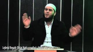 Lejletul Regaib (Bidat Natë e madhe) - Hoxhë Abil Veseli