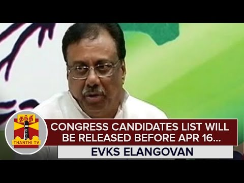 Congress-Candidates-List-will-be-Released-before-April-16--E-V-K-S-Elangovan--Thanthi-TV