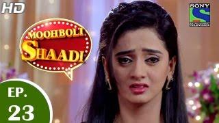 Mooh Boli Shaadi - मुह बोली शादी - Episode 23 - 27th March 2015