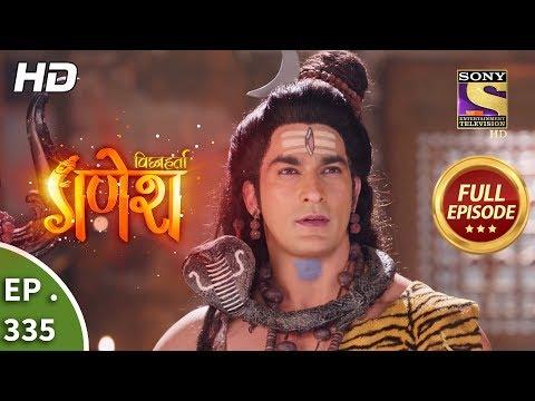 Vighnaharta Ganesh - Ep 335 - Full Episode - 3rd December, 2018