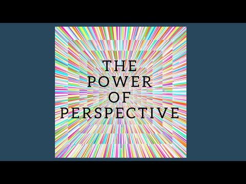 The Power of Perspective