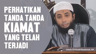 Video Perhatikan, inilah tanda tanda kiamat yang telah terjadi, Ustadz DR Khalid Basalamah, MA MP3, 3GP, MP4, WEBM, AVI, FLV Oktober 2018