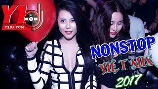 Nonstop Việt Mix 2017 - Yêu 5 Ft Ánh Nắng Của Anh - Tình Yêu Cho Âm Nhạc