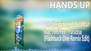 "Pete Sheppibone & SashMan feat. Toni Fox - Paradise (Flashback One Remix Edit)Remix Edition:►iTunes: http://po.st/iTunesParadiseRemixes ►Amazon: http://po.st/AmazonParadiseRemixes ►Spotify: http://po.st/SpotifyParadiseRemixesShoplinks:►iTunes: http://po.st/iTunesParadise ►Amazon: http://po.st/AmazonParadise ►Spotify: http://po.st/SpotifyParadise Social Media Links:►PeteSheppibone:https://www.facebook.com/PeteSheppibone/ ►SashMan:https://www.facebook.com/SashManMusic/ ►ToniFoxMusic:https://www.facebook.com/ToniFoxMusic/ ►SonicFlashRecords:https://www.youtube.com/user/SonicFlashRecords Hands Up Music 4everSubscribe and let's keep this best genre allways aliveOur Official Facebook page::►►► https://www.facebook.com/pages/HANDS-UP-MUSIC-DJ/143182195844829-------------------------Release Information:Pete Sheppibone, SashMan and Toni Fox close in for the next summer hit: ""Paradise"" is the HandsUp bomb of this triple team. Simultaneously with the release of the popular Technobase FM Vol. 16 CD compilation, the established record label Sonic Flash releases the Original Mixes now. A phat remix release will follow, soon!It would not be odd to think that Pete Sheppibone & SashMan feat. Toni Fox position themselves as a fixed music band, after releasing the third song in this exact collaboration after ""Hello Happiness"" and ""Love"". In fact, they are three single artists, though, who decided to keep this project running, as the collaboration just works especially well for the artists and the fan base. ""Don't change a winning team"" suits well for this cooperation. Pete Sheppibone and SashMan provide the instrumental; Toni Fox writes and records the vocals with her song writer; the Sonic Art Mastering studio puts its hands on for the finishing touches. Finally, Sonic Flash as a well-known HandsUp label is the ideal platform to present and distribute the songs.While SashMan gained wider recognition in the HandsUp genre since this collaboration, Pete Sheppibone and Toni Fox are both established artists in the scene. Pete Sheppibone celebrates his 10-year anniversary this year, as he had his first appearance with the remix for Accuface – ""Let Your Mind Fly"" in 2007. Just one year later, he had his first massive hit with the remix for Accuface' ""Red Sky"", which also rocked the Melbourne Shuffle scene in Australia and which was rightly featured on the recently published Future Trance Best of 20 Years. 2009 was the release of the first of meanwhile seven successful Pete Sheppibone singles; ""Yes We Can!"". Toni Fox has become indispensable in the HandsUp scene since her first appearance in 2012. Highlights of her vocalist career have been collaborations with Gainworx (""45 Seconds"", ""Like A Freefall""), Quickdrop (""24 Hours Happiness""), Aiden Dearing (""Let Me Be"") and, certainly, with Pete Sheppibone & SashMan (""Love"", ""Hello Happiness"", and now ""Paradise""), which were all released on Sonic Flash, respectively its partner label Metrophonic Resistance.""Paradise"" underscores once more that HandsUp music stands for a cheerful mood and positive vibes. This is mirrored by the lyrics, melodies and harmonies.The Original Mixes of Pete Sheppibone & SashMan feat. Toni Fox – ""Paradise"" are now available in all download stores and streaming services through Sonic Flash!"
