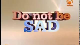 Do Not Be Sad Nov 8th 2014