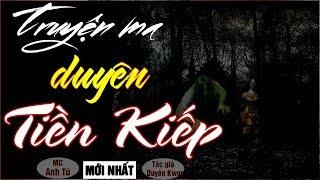 DUYÊN TIỀN KIẾP - Truyện Ma Mới Nhất TG Duyên Kwon Viết | MC Anh Tú