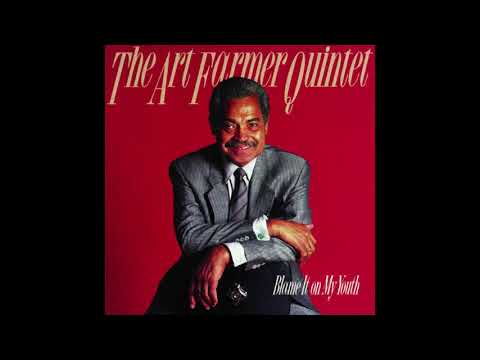 The Art Farmer Quintet ‎– Blame It On My Youth (Full Album)
