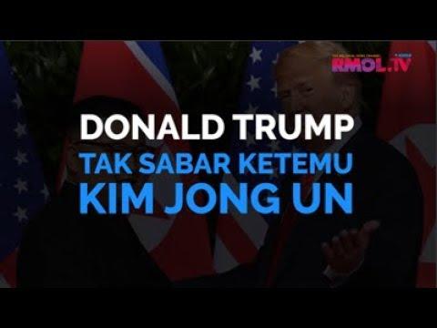Donald Trump Tak Sabar Ketemu Kim Jong Un