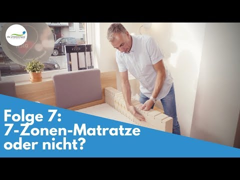 Folge 7: 7-Zonen-Matratze oder nicht?