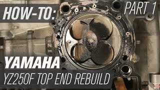 3. Yamaha YZ250F Top End Rebuild | Part 1