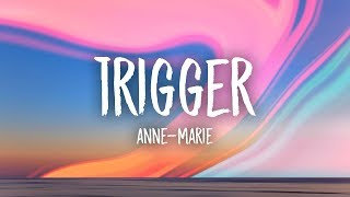 Video Anne-Marie - Trigger (Lyrics) MP3, 3GP, MP4, WEBM, AVI, FLV Juli 2018