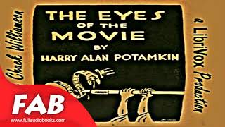 The Eyes of the Movie Full Audiobook by Harry Alan POTAMKIN by Art, Design & Architecture