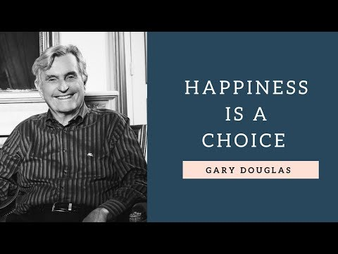 Happiness Is A Choice - Gary Douglas | BloomerBoomer