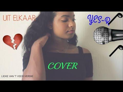 UIT ELKAAR - YES R ( LIEKE VAN 'T VEER VERSIE ) COVER ! | Chelsea Smith