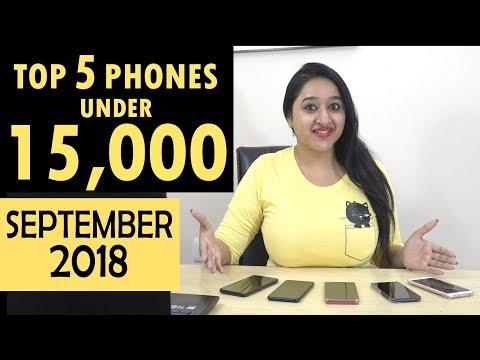 Top 5 Best Phones Under 15000 In September 2018