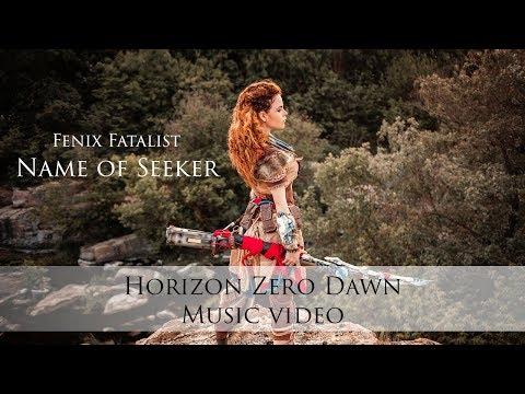 Fenix Fatalist - Name of Seeker - Horizon Zero Dawn Aloy Cosplay Music Video