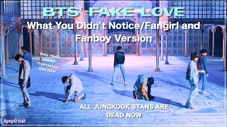 Video BTS' Fake Love - What You Didn't Notice/Fangirl And Fanboy Ver. (Requested) MP3, 3GP, MP4, WEBM, AVI, FLV Juli 2018