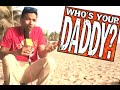 Who's Your Daddy? | Father's Day Special