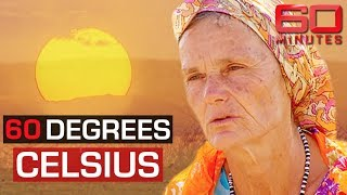 The hottest place on Earth | 60 Minutes Australia