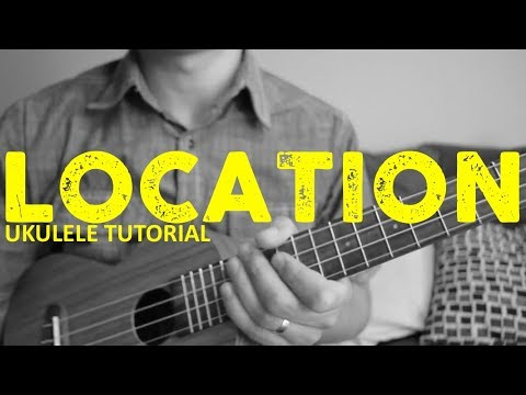 Location - Khalid - EASY Ukulele Tutorial - Chords - How To Play