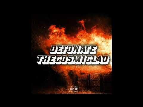 TheCosmicLad - Detonate [Prod. The Alliance PG]