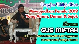 Video Tabligh Akbar - GUS MIFTAH - Polres Bantul DIY. 12 Maret 2019 MP3, 3GP, MP4, WEBM, AVI, FLV Maret 2019