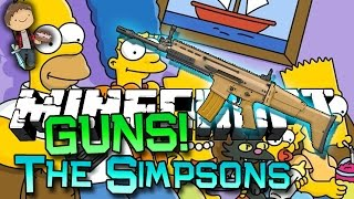 Minecraft: Simpsons Springfield VS GUNS! Modded Mini-Game w/Mitch&Friends!