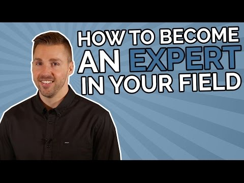 How to Become an Expert In Your Field