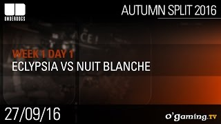 Eclypsia vs Nuit Blanche - Underdogs Autumn Split 2016 W1D1