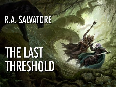 R.A. Salvatore explains The Last Threshold