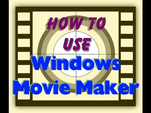 How to use Windows Movie Maker