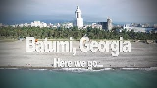 Batumi Georgia  city photo : Batumi, Georgia - Here we go! (plus DJI Inspire drone footage)