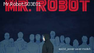 Mr.Robot 🤖 (S3 · E1)  Music Theme: Elliot